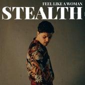 Feel Like A Woman de Stealth