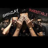Inarretable de Shinzay