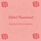 Elated Punishment by Alaylah Kleinwolterin