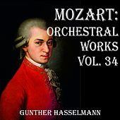 Mozart: Orchestral Works Vol. 34 by Gunther Hasselmann