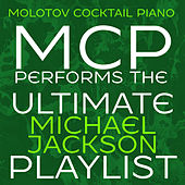 MCP Performs the Ultimate Michael Jackson Playlist de Molotov Cocktail Piano