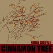 Cinnamon Tree by Nora Brown