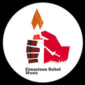 Conscious Rebel Music 03 by Various Artists