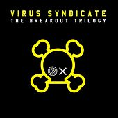 The Breakout Trilogy by Virus Syndicate