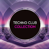 Techno Club Collection by Various Artists