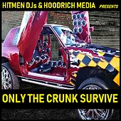Only The Crunk Survive von Hitmen DJs