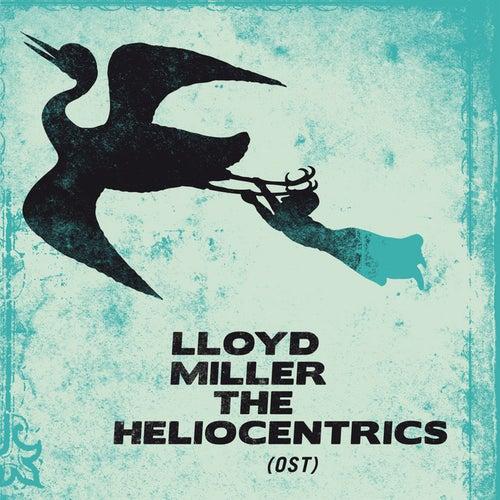Lloyd Miller & The Heliocentrics by Lloyd Miller