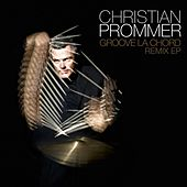Groove La Chord Remix EP by Christian Prommer