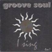 I Sing (Ao Vivo) von Groovesoul