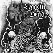 Legacy of the Dead von Legacy Of The Dead
