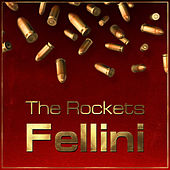Fellini de The Rockets