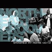 Smashed My Homie (2010) by Northeast Groovers