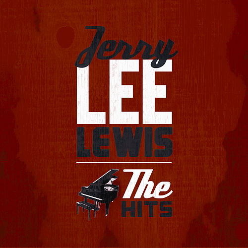 The Hits by Jerry Lee Lewis