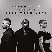 Inner City presents Need Your Love by Various Artists