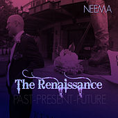 The Renaissance Past - Present - Future by NEeMA