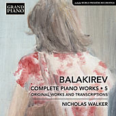 Balakirev: Complete Piano Works, Vol. 5 by Nicholas Walker