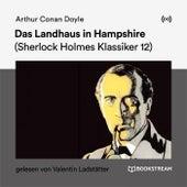Das Landhaus in Hampshire (Sherlock Holmes Klassiker 12) by Sherlock Holmes