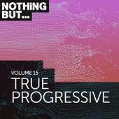 Nothing But... True Progressive, Vol. 15 - EP von Various Artists