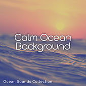 Calm Ocean Background by Ocean Sounds Collection (1)
