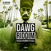 Born to Kill (Dawg Riddim) by Sizzla