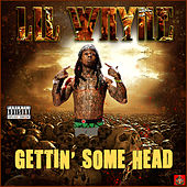 Gettin' Some Head van Lil Wayne