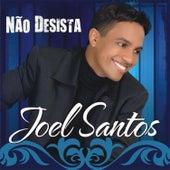 Não Desista de Joel Santos