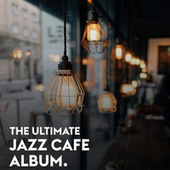 The Ultimate Jazz Cafe Album von Various Artists