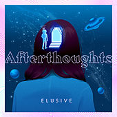 Afterthoughts by Elusive