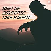 Best 2019 Epic Dance Mix by Various Artists