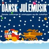 Dansk Julemusik - Danske Julesange Til Julehyggen Og Din Juleaften by Various Artists