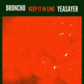 Keep It in Line (Yeasayer Remix) de BRONCHO