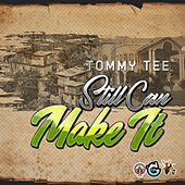 Still Can Make It de Tommy Tee