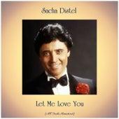 Let Me Love You (Remastered 2019) von Sacha Distel