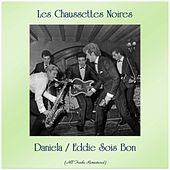 Daniela / Eddie Sois Bon (All Tracks Remastered) by Les Chaussettes Noires