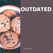 Outdated by Billy Hughes