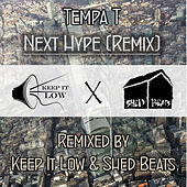 Next Hype (Keep It Low X Shed Beats Remix) von Tempa T