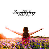 Breathtaking Chillout Music: Deep Chillout Melodies That'll Deeply Move You and Allow You to Completely Relax von Chillout Café