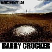 Waltzing Matilda by Barry Crocker