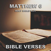 Holy Bible KJV Matthew 6, Pt 1 by Bible Verses
