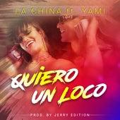 Quiero un Loco by La China