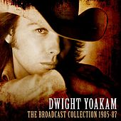 The Broadcast Collection 1985-87 de Dwight Yoakam
