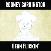 Bean Flickin' by Rodney Carrington
