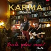 Sen de Yalnız Mısın? (Akustik) von Karma Berlin
