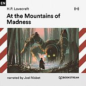 At the Mountains of Madness von H.P. Lovecraft