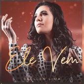 Ele Vem by Suellen Lima
