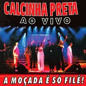 A Moçada É Só Filé!, Vol. 5 (Ao Vivo) fra Calcinha Preta