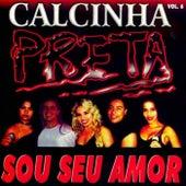 Sou Seu Amor, Vol. 6 (Ao Vivo) fra Calcinha Preta