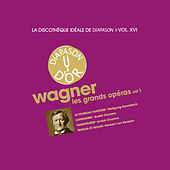 Wagner: Les grands opéras I - La discothèque idéale de Diapason, Vol. 16 by Various Artists