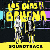 Los Dias de la Ballena (Banda Sonora Original) by Various Artists