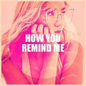 How You Remind Me by Various Artists
